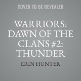 Omslag - Warriors: Dawn of the Clans #2: Thunder Rising