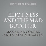 Omslag - Eliot Ness and the Mad Butcher