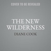 The New Wilderness av Diane Cook (Lydbok-CD)