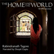 The Home and the World av Rabindranath Tagore (Lydbok-CD)