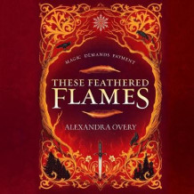 These Feathered Flames av Alexandra Overy (Lydbok-CD)