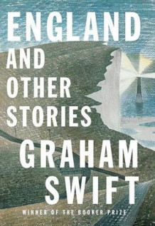 England and Other Stories av Graham Swift (Innbundet)