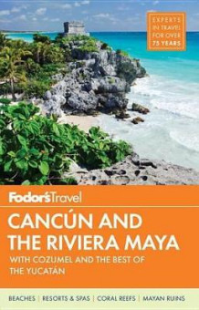 Fodor's Cancun & the Riviera Maya av Fodor's Travel Guides (Heftet)
