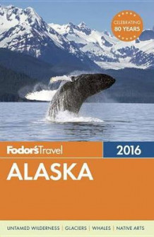 Alaska av Fodor's Travel Guides (Heftet)
