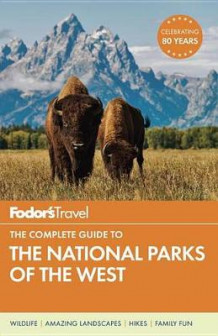 Fodor's The Complete Guide To The National Parks Of The West av Fodor's Travel Guides (Heftet)