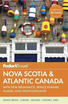Fodor's Nova Scotia and Atlantic Canada av Fodor's Travel Guides (Heftet)