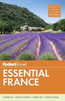 Fodor's Essential France av Fodor's Travel Guides (Heftet)