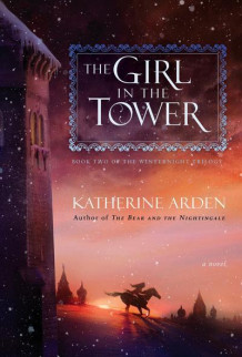 The Girl in the Tower av Katherine Arden (Heftet)