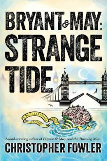 Bryant & May: Strange Tide av Christopher Fowler (Innbundet)