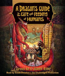 A Dragon's Guide to the Care and Feeding of Humans av Laurence Yep og Joanne Ryder (Lydbok-CD)