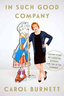 In Such Good Company av Carol Burnett (Innbundet)