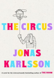 The Circus av Jonas Karlsson (Innbundet)