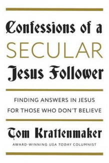 Confessions of a Jesus Follower av Tom Krattenmaker (Innbundet)