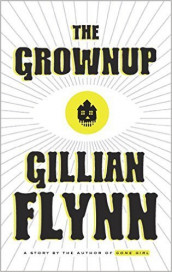 Grownup - a story by the author of gone girl av Gillian Flynn (Heftet)
