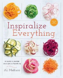 Inspiralize Everything av Ali Maffucci (Heftet)