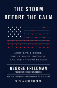 The Storm Before the Calm av George Friedman (Heftet)
