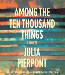 Among the Ten Thousand Things av Julia Pierpont (Lydbok-CD)