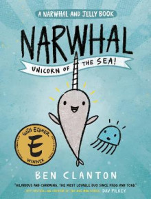 Narwhal: Unicorn of the Sea (a Narwhal and Jelly Book #1) av Ben Clanton (Innbundet)