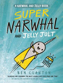 Super Narwhal and Jelly Jolt (a Narwhal and Jelly Book #2) av Ben Clanton (Innbundet)