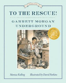 To the Rescue! Garrett Morgan Underground av Monica Kulling og David Parkins (Heftet)