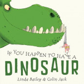 If You Happen To Have A Dinosaur av Linda Bailey (Kartonert)