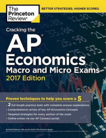 Cracking the AP Economics Macro and Micro Exams: 2017 Edition av Princeton Review (Heftet)