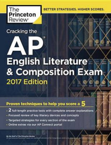 Cracking the AP English Literature and Composition Exam: 2017 Edition av Princeton Review (Heftet)