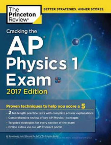 Cracking the AP Physics 1 Exam: 2017 Edition av Princeton Review (Heftet)