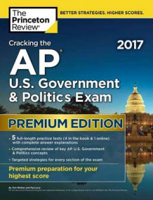 Cracking the AP U.S. Government and Politics Exam 2017: Premium Edition av Princeton Review (Heftet)