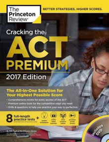 Cracking the Act Premium Edition with 8 Practice Tests and DVD, 2017 av Princeton Review (Blandet mediaprodukt)