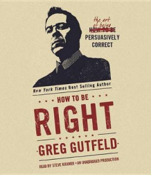 How to Be Right av Greg Gutfeld (Lydbok-CD)