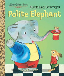 Richard Scarry's Polite Elephant av Richard Scarry og Richard Scarry (Innbundet)