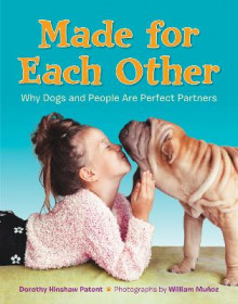 Made for Each Other: Why Dogs and People Are Perfect Partners av Dorothy Hinshaw Patent (Innbundet)