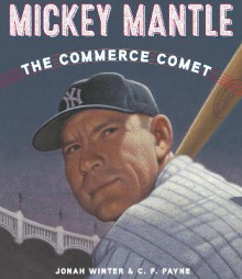 Mickey Mantle: The Commerce Comet av Jonah Winter og C. F. Payne (Innbundet)