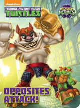 Omslag - Opposites Attack! (Teenage Mutant Ninja Turtles: Half-Shell Heroes)