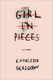 Girl in Pieces av Kathleen Glasgow (Innbundet)