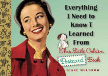 Everything I Need to Know I Learned from This Little Golden Postcard Book av Diane Muldrow (Innbundet)