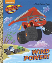 Wind Power! (Blaze and the Monster Machines) av Golden Books (Innbundet)