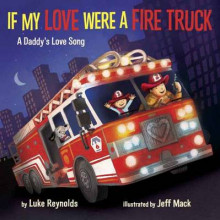If My Love Were a Fire Truck av Luke Reynolds og Jeff Mack (Innbundet)