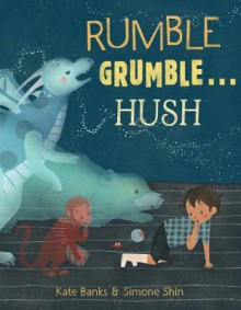 Rumble Grumble . . . Hush av Kate Banks (Innbundet)