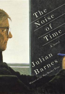 The Noise of Time av Julian Barnes (Innbundet)