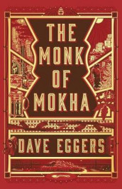 The Monk of Mokha av Dave Eggers (Innbundet)
