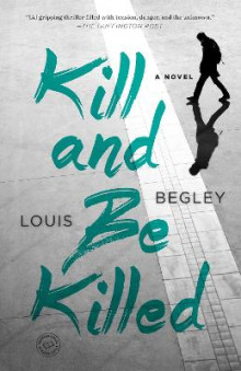 Kill And Be Killed av Louis Begley (Heftet)
