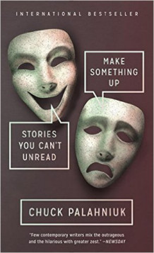 Make something up - stories you cant unread av Chuck Palahniuk (Heftet)