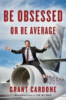 Be Obsessed or Be Average av Grant Cardone (Innbundet)