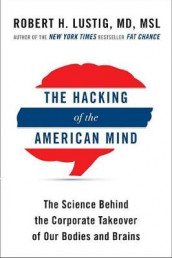 The Hacking of the American Mind av Robert H Lustig (Innbundet)