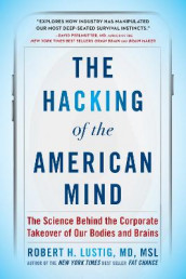 The Hacking of the American Mind av Robert H Lustig (Heftet)