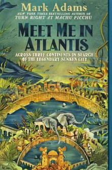 Meet Me in Atlantis av Mark Adams (Heftet)