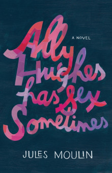 Ally Hughes Has Sex Sometimes av Jules Moulin (Heftet)
