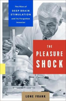 The Pleasure Shock av Lone Frank (Innbundet)